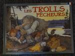 Les Trolls pêcheurs